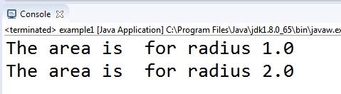 The area is 3.14 for radius 1.0 The area is 12.56 for radius 2.0