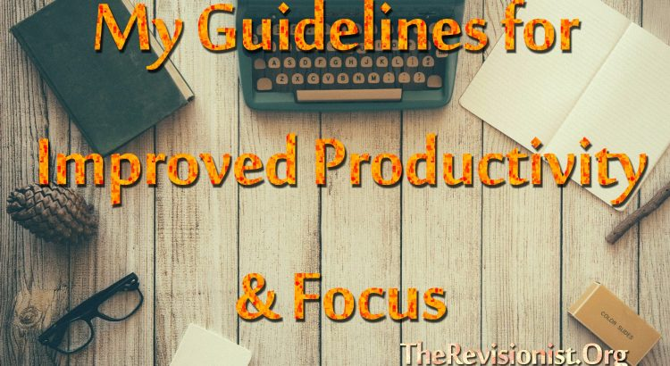 featured iamge with type writer, notebook, stick, pinecomb, color slides, glasses and bottle with title My Guidelines for Improved Productivity and Focus